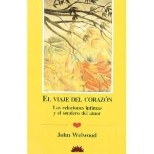 com El viaje del corazón  relaciones íntimas y el camino del amor