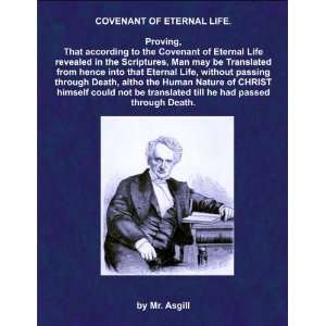 THE COVENANT OF ETERNAL LIFE. ARGUMENT Proving, That