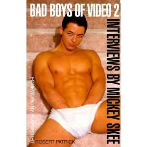 Bad Boys of Video 2: Interviews by Mickey Skee (v. 2