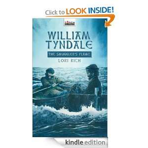 William Tyndale: The Smugglers Flame (Torchbearers): Lori Rich
