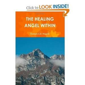 The Healing Angel Within (9781470916251): Richard De Meath