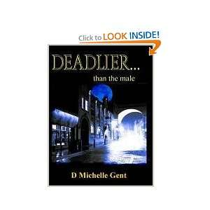 DEADLIERthan the male (9781907939006) D Michelle Gent