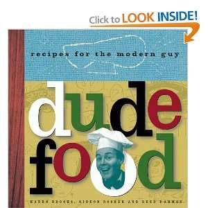 Dude Food Recipes for he Modern Guy (9780811816793