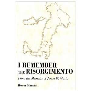 com I Remember the Risorgimento From the Memoirs of Jessie W. Mario