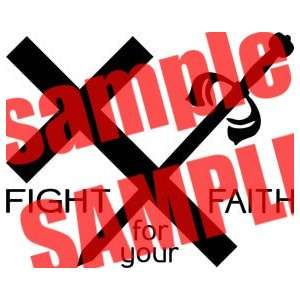 FIGHT FOR YOUR FAITH CHRISTIAN WHITE VINYL DECAL STICKER