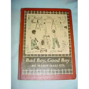 Bad Boy, Good Boy (9780690114614) Marie Hall Ets Books