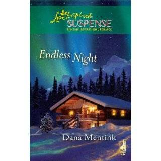Endless Night (Love Inspired Suspense) by Dana Mentink (Jan 12, 2010)