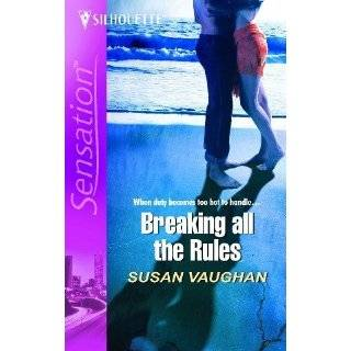 Breaking All the Rules (Silhouette Intimate Moments) by Susan Vaughan