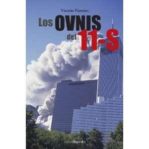 Los Ovnis Del 11s (MISTERIOS DEL MUNDO) (Spanish Edition)