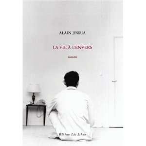 La vie à lenvers (9782756100869): Alain Jessua: Books