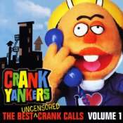 The Best Uncensored Crank Calls, Volume 1 Audio Book  Crank Yankers