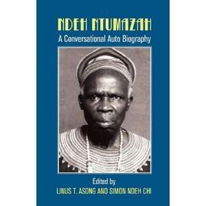 Ndeh Ntumazah. A Conversational Auto Biography