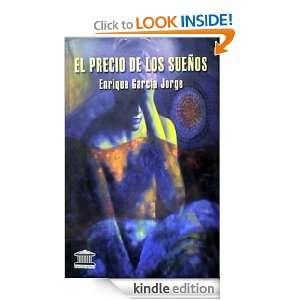 El precio de los sueños (Spanish Edition) Enrique García Jorge