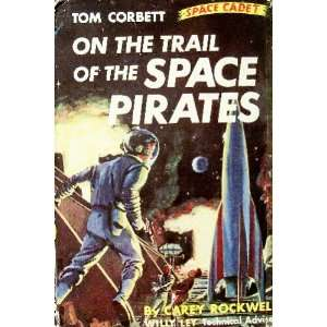 On the Trail of the Space Pirates. A Tom Corbett Space Cadet Adventure