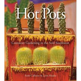 Hot Pots Container Gardening in the Arid Southwest
