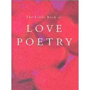 Little Book of Love Poetry (9781840242874): Various: Books
