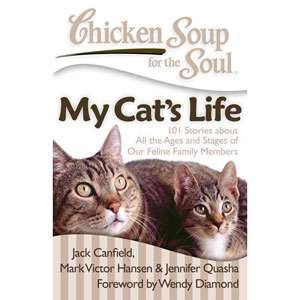 Chicken Soup for the Soul My Cats Life 101 Stories about All the
